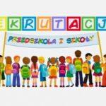 rekrutacja do szkoły i przedszkola